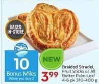 Braided Strudel Fruit Sticks or All Butter Palm Leaf 4-6 Pk 310-400 g - 10 Air Miles