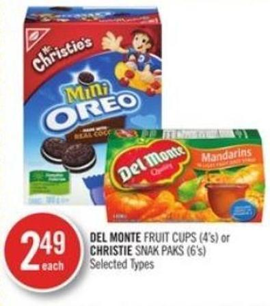 Del Monte Fruit Cups (4's) or Christie Snak Paks (6's)