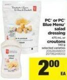 PC Or PC Blue Menu Salad Dressing - 475 mL Or Croutons - 140 g
