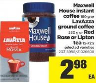 Maxwell House Instant Coffee - 150 G Or Lavazza Ground Coffee - 250 G Or Red Rose Or Lipton Tea - 15-72's