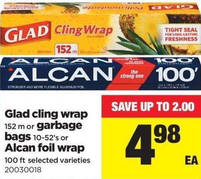 Glad Cling Wrap 152 M Or Garbage Bags 10-52's Or Alcan Foil Wrap 100 Ft