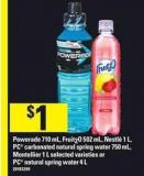Powerade 710 Ml - Fruit2o 502 Ml - Nestlé 1 L - PC Carbonated Natural Spring Water 750 Ml - Montellier 1 L Or PC Natural Spring Water 4 L