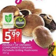 Product Of Ontario Compliments Organic Portobello Grilling Mushrooms 397 g