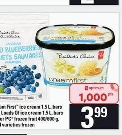 PC Cream First Ice Cream 1.5 L - Bars Pkg of 4 - Loads Of Ice Cream 1.5 L - Bars Pkg of 8 or PC Frozen Fruit 400/600 g