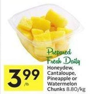 Honeydew - Cantaloupe - Pineapple or Watermelon Chunks 8.80/kg