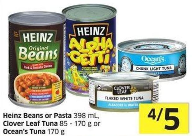 Heinz Beans or Pasta 398 mL - Clover Leaf Tuna 85 - 170 g or Ocean's Tuna 170 g