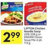 Lipton Chicken Noodle Soup 228-338 g or Knorr Onion Soup Mix 4 Pk 113 g