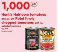 Hunt's Heirloom Tomatoes 398 Ml Or Rotel Finely Chopped Tomatoes - 284 mL
