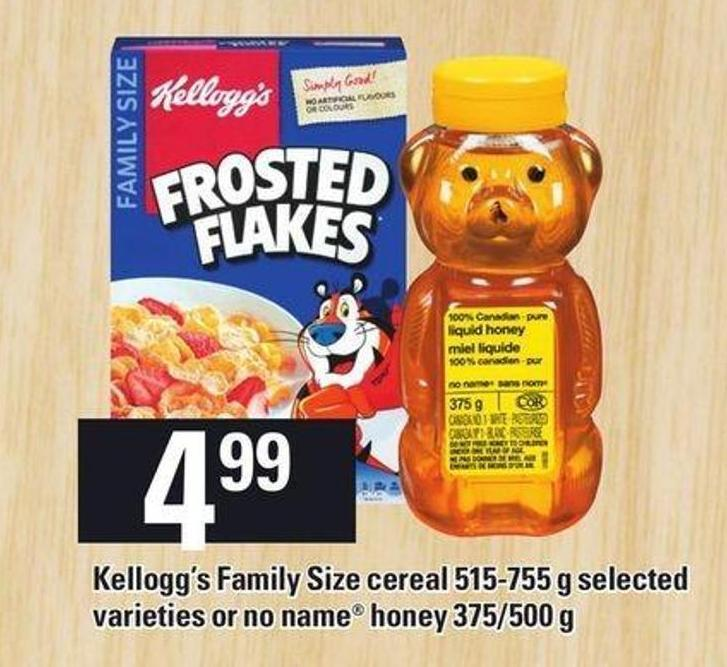 Kellogg's Family Size Cereal 515-755 G Or No Name Honey 375/500 G