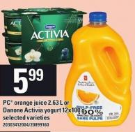 PC Orange Juice 2.63 L Or Danone Activia Yogurt 12x100 G