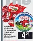 Mini Babybel - 6's 120/129 G Or The Laughing Cow - 133 G Or Cheese Dippers - 140 G