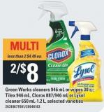 Green Works Cleaners 946 Ml Or Wipes 30's - Tilex 946 Ml - Clorox 887/946 Ml Or Lysol Cleaner 650 Ml-1.2 L