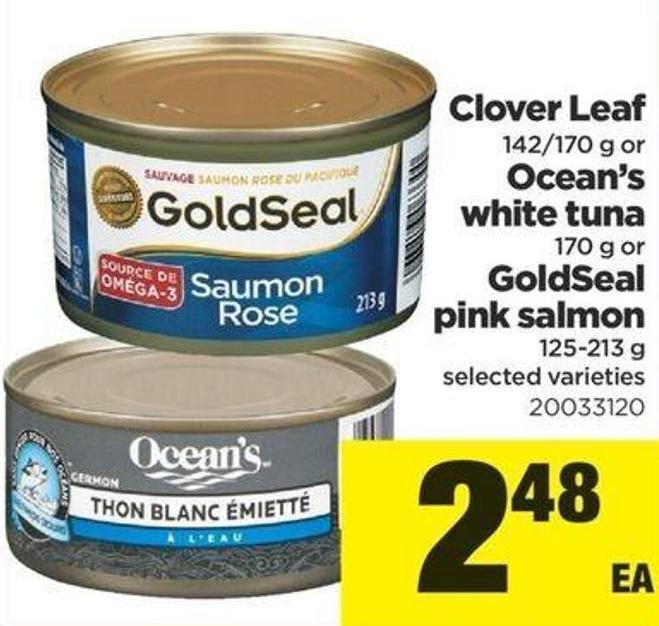Clover Leaf - 142/170 G Or Ocean's White Tuna - 170 G Or Goldseal Pink Salmon - 125-213 G
