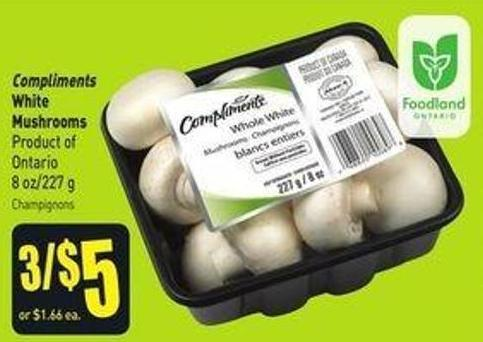 Compliments White Mushrooms Product of Ontario 8 Oz 227 g