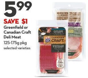 Greenfield or  Canadian Craft  Deli Meat 125-175g Pkg