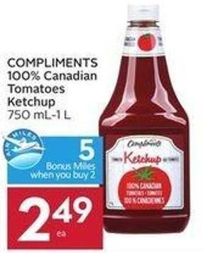 Compliments 100% Canadian Tomatoes Ketchup 750 Ml-1 L - 5 Air Miles Bonus Miles