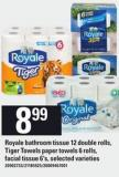 Royale Bathroom Tissue 12 Double Rolls - Tiger Towels Paper Towels 6 Rolls - Facial Tissue 6's