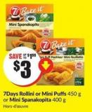 7days Rollini or Mini Puffs 450 g or Mini Spanakopita 400 g