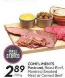 Compliments Pastrami Roast Beef or Montreal Smoked Meat or Corned Beef