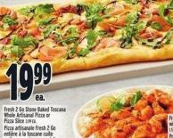 Fresh 2 Go Stone Baked Toscana Whole Artisanal Pizza Or Pizza Slice 3.99 Ea.