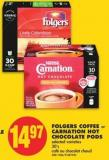 Folgers Coffee or Carnation Hot Chocolate PODS - 30's