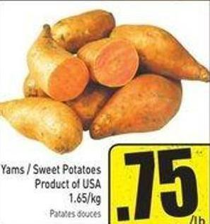 Yams / Sweet Potatoes 1.65/kg Product of USA