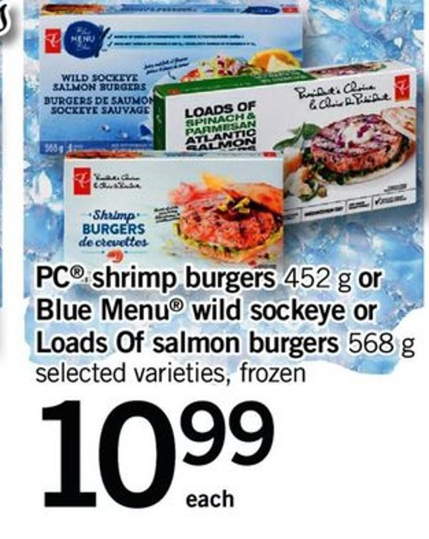 PC Shrimp Burgers - 452 G Or Blue Menu Wild Sockeye Or Loads Of Salmon Burgers - 568 G