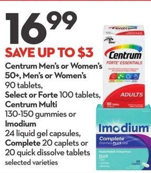 Centrum Men's or Women's 50+ - Men's or Women's 90 Tablets - Select or Forte 100 Tablets - Centrum Multi 130-150 Gummies or Imodium 24 Liquid Gel Capsules - Complete 20 Caplets or 20 Quick Dissolve Tablets