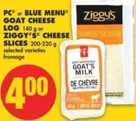 PC Or Blue Menu Goat Cheese Log - 140 G Or Ziggy's Cheese Slices - 200-220 G