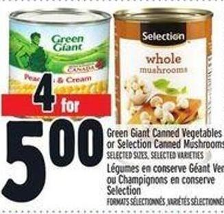 Green Giant Canned Vegetables Or Selection Canned Mushrooms