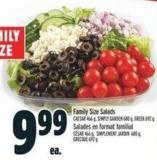 Family Size Salads Caesar 466 g - Simply Garden 680 g - Greek 692 g