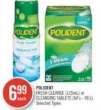 Polident Fresh Cleanse (125ml) or Cleansing Tablets (84's - 96's)