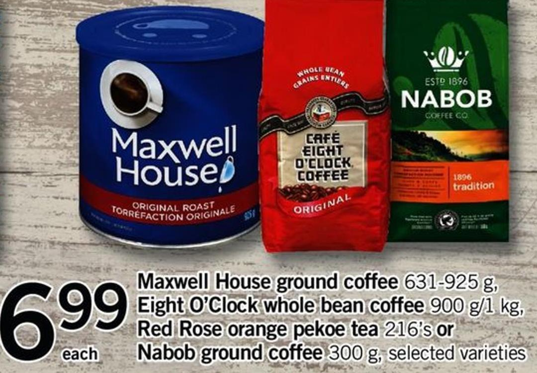Maxwell House Ground Coffee - 631-925 G - Eight O'clock Whole Bean Coffee - 900 G/1 Kg - Red Rose Orange Pekoe Tea - 216's Or Nabob Ground Coffee - 300 G