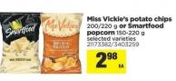 Miss Vickie's Potato Chips 200/220 g Or Smartfood Popcorn 150-220 g
