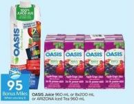 Oasis Juice 960 mL or 8x200 mL or Arizona Iced Tea 960 mL - 95 Air Miles