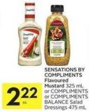 Sensations By Compliments Flavoured Mustard 325 mL or Compliments or Compliments Balance Salad Dressings 475 mL