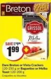 Dare Breton or Vinta Crackers 120-250 g or Baguettes or Melba Toast 120-200 g