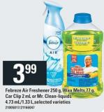 Febreze Air Freshener 250 G - Wax Melts 77 G - Car Clip 2 Ml Or Mr. Clean-liquids 4.73 Ml/1.33 L
