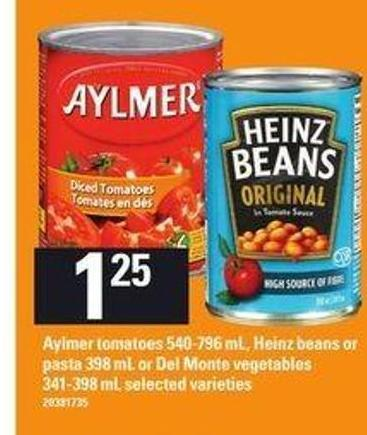 Aylmer Tomatoes - 540-796 Ml - Heinz Beans Or Pasta - 398 Ml Or Del Monte Vegetables - 341-398 Ml