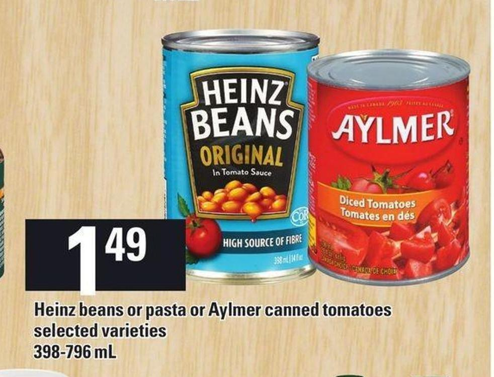 Heinz Beans Or Pasta Or Aylmer Canned Tomatoes - 398-796 mL