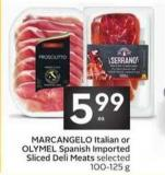 Marcangelo Italian or OLYMEL Spanish Imported Sliced Deli Meats Selected 100-125 g