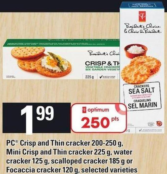 PC Crisp And Thin Cracker 200-250 G - Mini Crisp And Thin Cracker 225 G - Water Cracker 125 G - Scalloped Cracker 185 G Or Focaccia Cracker - 120 G