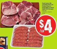 Fresh Centre - Rib and Sirloin Pork Loin Combo Chops or Fresh Italian or Honey Garlic Pork Sausage 8.82/kg