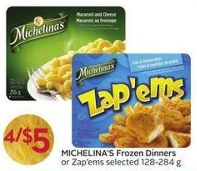 Michelina's Frozen Dinners or Zap'ems Selected 128-284 g