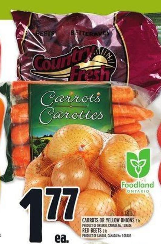 Carrots Or Yellow Onions 3 Lb Product Of Ontario - Canada No. 1 Grade Red Beets 2 Lb Product Of Canada - Canada No. 1 Grade