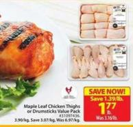 Maple Leaf Chicken Thighs or Drumsticks Value Pack