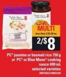 PC Jasmine Or Basmati Rice - 750 G Or PC Or Blue Menu Cooking Sauce - 400 Ml