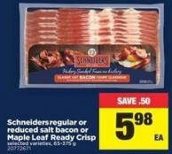 Schneiders Regular Or Reduced Salt Bacon Or Maple Leaf Ready Crisp - 65-375 g