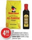 PC Splendido Olive (500ml) - Grapeseed (750ml) Oil or Robin Hood Flour (2.5kg)