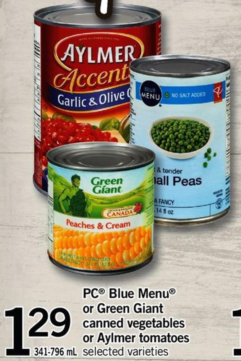 PC Blue Menu Or Green Giant Canned Vegetables Or Aylmer Tomatoes